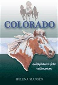 Colorado : galopphästen från vildmarken