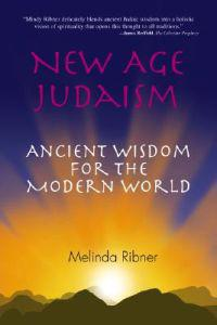 New Age Judaism: Ancient Wisdom for the Modern World