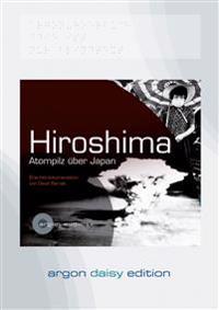 Hiroshima. Atompilz über Japan (DAISY Edition)