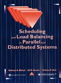 Scheduling and Load Balancing in Parallel and Distributed Systems