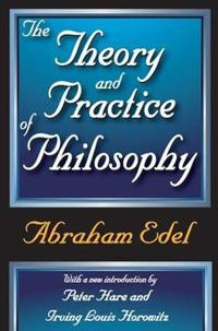 The Theory and Practice of Philosophy