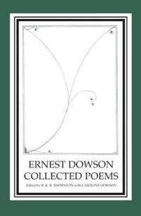 Ernest Dowson Collected Poems
