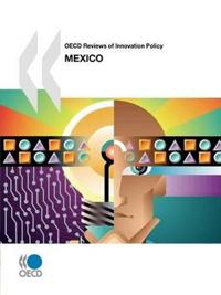 Oecd Reviews of Innovation Policy, Mexico 2009