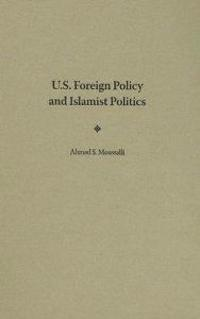 U.S. Foreign Policy and Islamist Politics