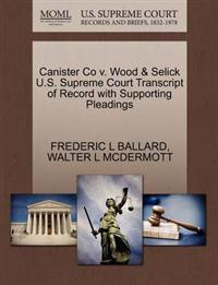 Canister Co V. Wood & Selick U.S. Supreme Court Transcript of Record with Supporting Pleadings