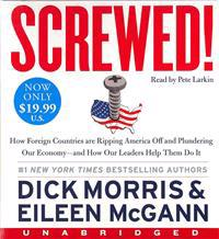 Screwed! Low Price CD: How China, Russia, the Eu, and Other Foreign Countries Screw the United States, How Our Own Leaders Help Them Do It .