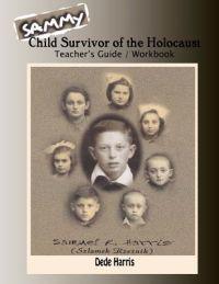 Sammy: Child Survivor of the Holocaust Teachers Guide and Workbook