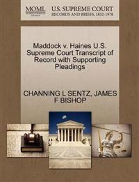 Maddock V. Haines U.S. Supreme Court Transcript of Record with Supporting Pleadings