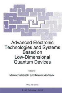 Advanced Electronic Technologies and Systems Based on Low-Dimensional Quantum Devices
