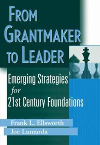 From Grantmaker to Leader