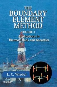 The Boundary Element Method, Applications in Thermo-Fluids and Acoustics