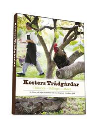 Kosters trädgårdar : historien - odlingen - maten