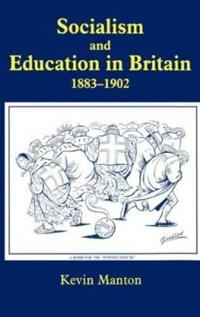 Socialism and Education in Britain 1883-1902