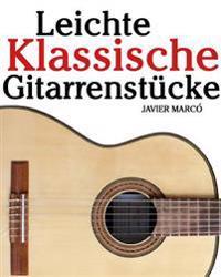Leichte Klassische Gitarrenstucke: In Tabulatur Und Noten. Mit Musik Von Bach, Mozart, Beethoven, Tschaikowsky Und Anderen.