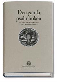Den gamla psalmboken - ett urval ur 1695, 1819 och 1937 års psalmböcker