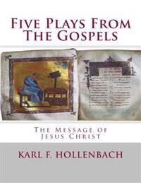 Five Plays from the Gospels