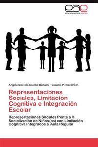 Representaciones Sociales, Limitacion Cognitiva E Integracion Escolar