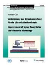 Verbesserung der Signalauswertung für die Ultraschallmikroskopie. Improvement of Signal Analysis for the Ultrasonic Microscopy