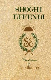 Shoghi Effendi, Recollections