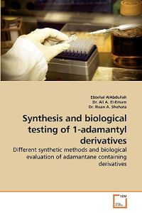 Synthesis and Biological Testing of 1-Adamantyl Derivatives