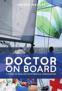 Doctor on Board: Your Practical Guide to Medical Emergencies at Sea