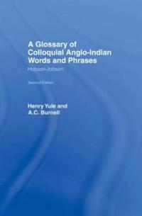 A Glossary of Colloquial Anglo-Indian Words and Phrases