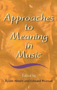 Approaches to Meaning in Music
