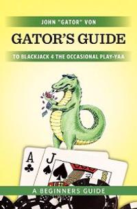 Gator's Guide to Blackjack for the Occasional Play-Yaa