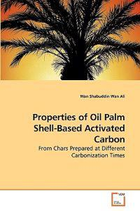 Properties of Oil Palm Shell-Based Activated Carbon