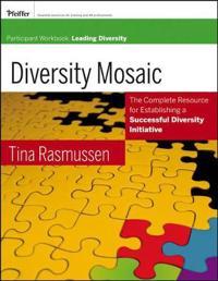 Diversity Mosaic Participant Workbook: Leading Diversity
