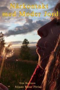 Närkontakt med Moder Jord : ljusets återkomst