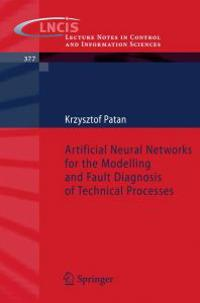 Artificial Neural Networks for the Modelling and Fault Diagnosis of Technical Processes