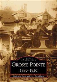 Grosse Pointe 1880-1930