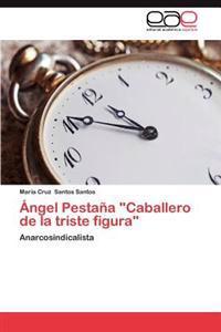 "Angel Pestana ""Caballero de La Triste Figura"""
