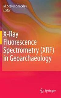 X-ray Fluorescence Spectrometry Xrf in Geoarchaeology