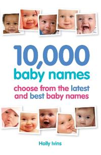 10,000 baby names - how to choose the best name for your baby