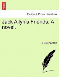 Jack Allyn's Friends. a Novel.