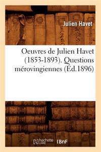 Oeuvres de Julien Havet (1853-1893). Questions Merovingiennes (Ed.1896)