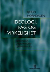 Ideologi, fag og virkelighet