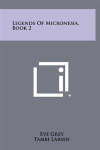 Legends of Micronesia, Book 2