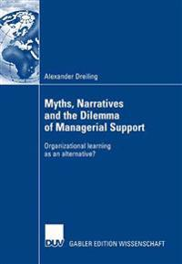 Myths, Narratives and the Dilemma of Managerial Support
