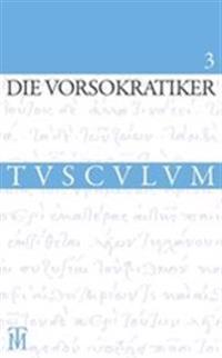 Die Vorsokratiker 3: Band 3. Griechisch - Deutsch