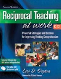Reciprocal Teaching at Work K-12