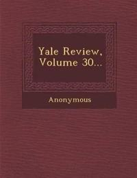 Yale Review, Volume 30...