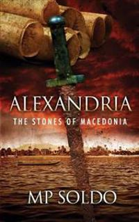Alexandria: The Stones of Macedonia