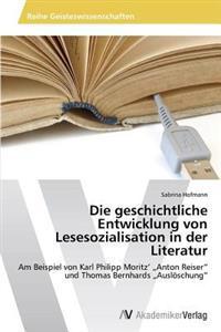 Die Geschichtliche Entwicklung Von Lesesozialisation in Der Literatur
