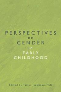 Perspectives on Gender in Early Childhood