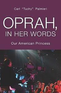 Oprah, in Her Words: Our American Princess