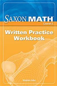 Saxon Math Course 3: Written Practice Workbook