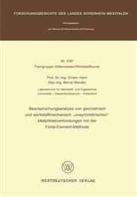 """Beanspruchungsanalyse Von Geometrisch Und Werkstoffmechanisch """"Unsymmetrischen"""" Metallklebverbindungen Mit Der Finite-element-methode"""